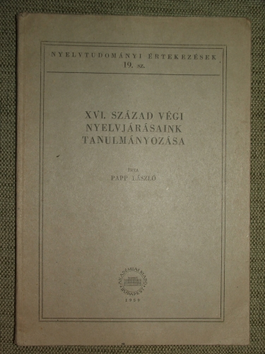 PAPP László: A XVI. század végi nyelvjárásaink tanulmányozása