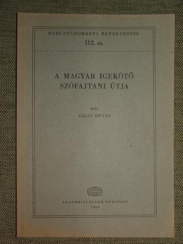 JAKAB István: A magyar igekötő szófajtani útja