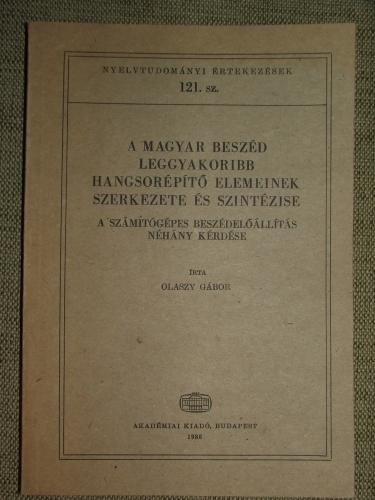 OLASZY Gábor: A magyar beszéd leggyakoribb hangsorépítő elemeinek szerkezete és szintézise