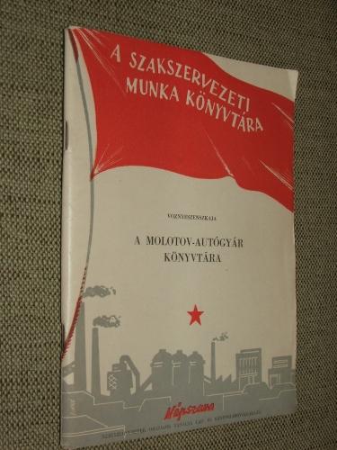 T. VOZNYESZENSZKAJA: A Molotov-Autógyár könyvtára