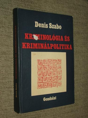 SZABO, Denis (Dénes): Kriminológia és kriminálpolitika
