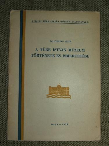 SOLYMOS Ede: A Türr István Múzeum története és ismertetése
