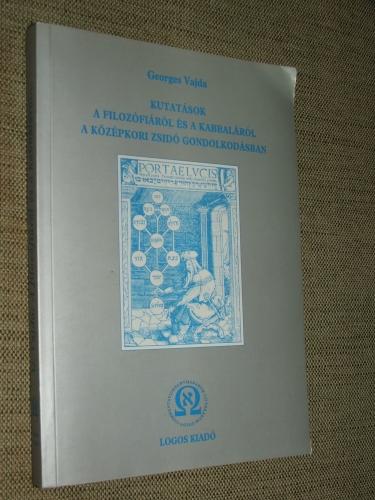 VAJDA, Georges: Kutatások a filozófiáról és a kabbaláról a középkori zsidó gondolkodásban