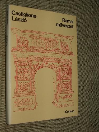 CASTIGLIONE László: Római művészet