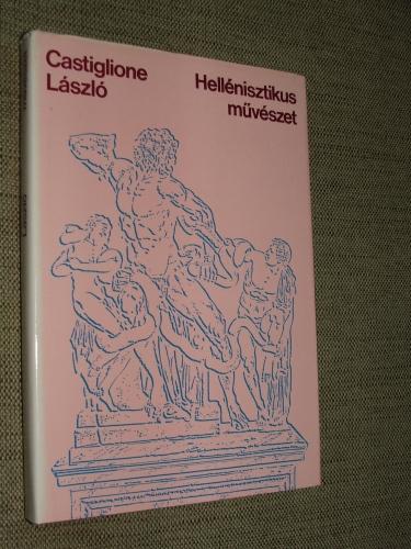 CASTIGLIONE László: Hellenisztikus művészet
