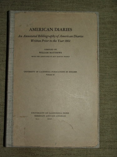 MATTHEWS, William comp.: American diaries