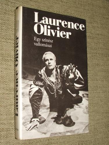 OLIVIER, Laurence: Egy színész vallomásai