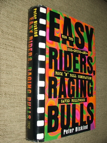 BISKIND, Peter: Easy Riders, Raging Bulls