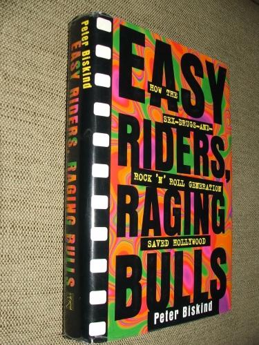 BISKIND, Peter: Easy Riders, Raging Bulls