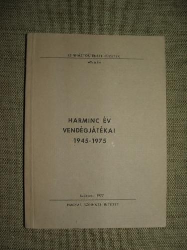 (ALPÁR Ágnes összeáll. és szerk.): Harminc év vendégjátékai 1945-1975