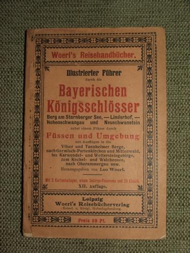 WOERL, Leo hrsg.: Illustrierter Führer durch die bayerischen Königsschlösser … Füssen und Umgebung