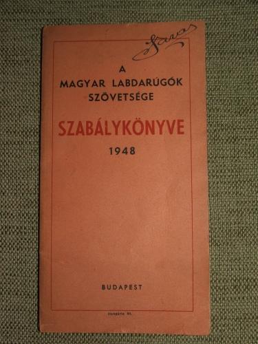 (SZÉL Béla átírt. és sajtó alá rend.): A Magyar Labdarúgók Szövetsége szabálykönyve 1948