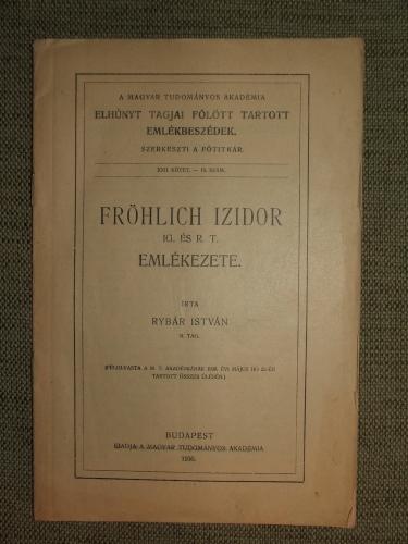 RYBÁR István: Fröhlich Izidor ig. és r.t. tag emlékezete.