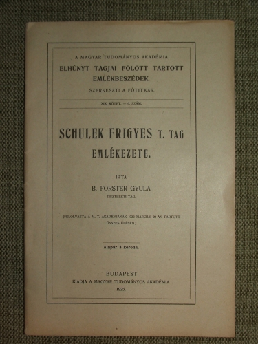 FORSTER Gyula: Schulek Frigyes t.tag emlékezete.