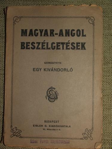 (DIENES Márton / WARM Vilmos/) Egy kivándorló: Magyar – Angol beszélgetések