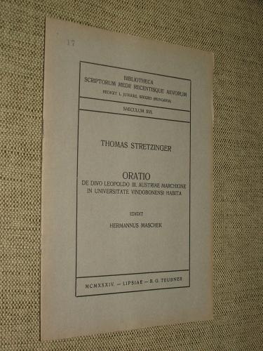 STRETZINGER, Thomas: Oratio de divo Leopoldo III. Austriae marchione in universitate Vindobonensi habita