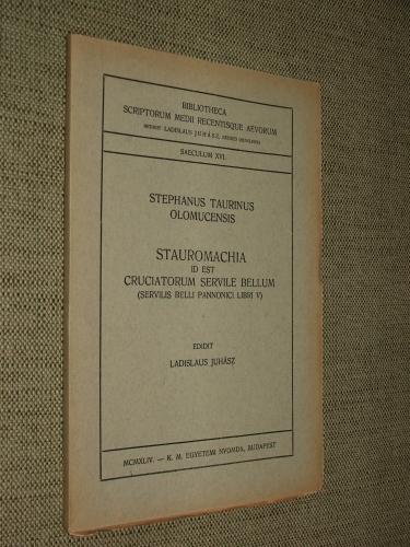 TAURINUS, Stephanus Olomucensis: Stauromachia id est cruciatorum servile bellum
