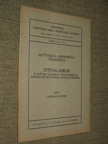 ANDRUNICUS, Matthaeus Tragurinus: Epithalamium in nuptias Vladislai Pannoniarum ac Boemiae regis et Annae candaliae reginae