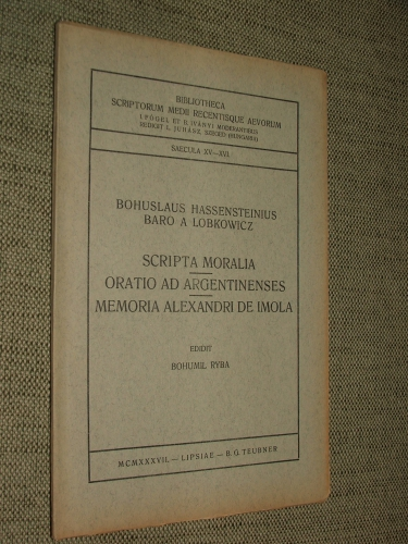 HASSENSTEINIUS, Bohuslaus baro a Lobkowicz: Scripta moralia