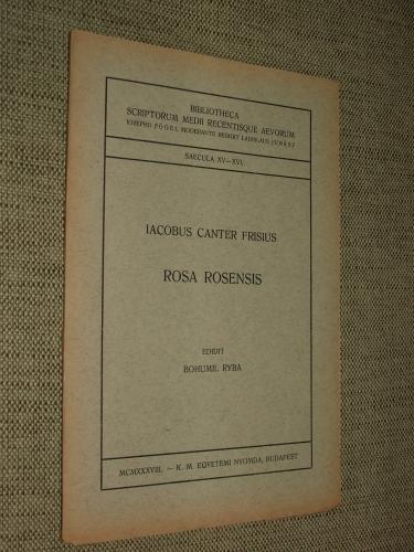 CANTER, Iacobus Frisius: Rosa rosensis