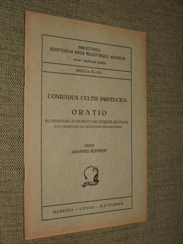 CELTIS, Conradus Protucius: Oratio in Gymnasio in Ingelstadio publice recitata cum carminibus ad orationem pertinentibus