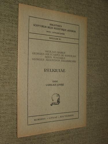BARIUS, Nicolaus – KOSTOLAN de, Georgius Polycarpus – HUNGARUS, Simon – ZAGRABIENSIS, Georgius Augustinus: Reliquiae