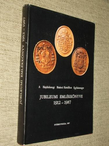 (TIMKÓ Imre szerk.): A Hajdúdorogi Bizánci Katolikus Egyházmegye Jubileumi Emlékkönyve 1912 – 1987