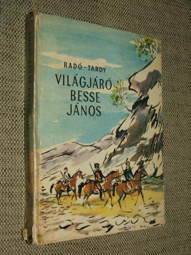RADÓ Görgy – TARDY Lajos: Világjáró Besse János