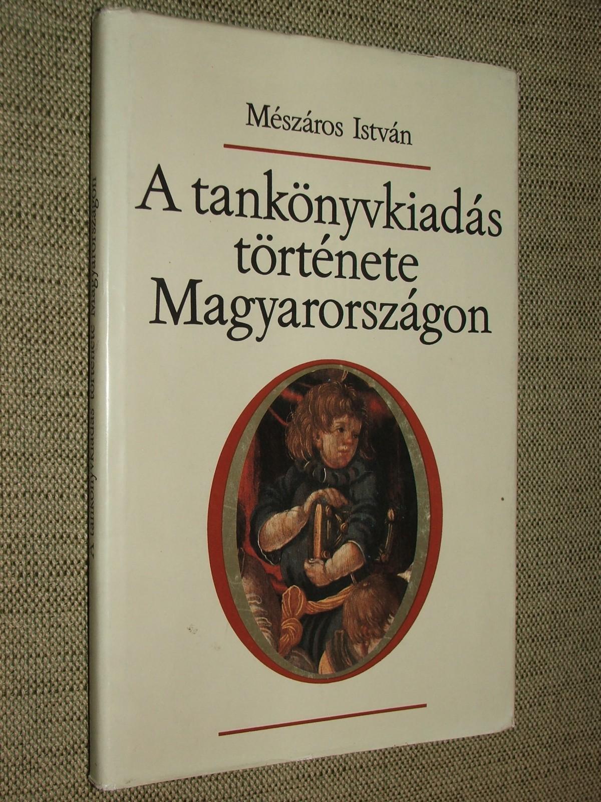 MÉSZÁROS István: A tankönyvkiadás története Magyarországon