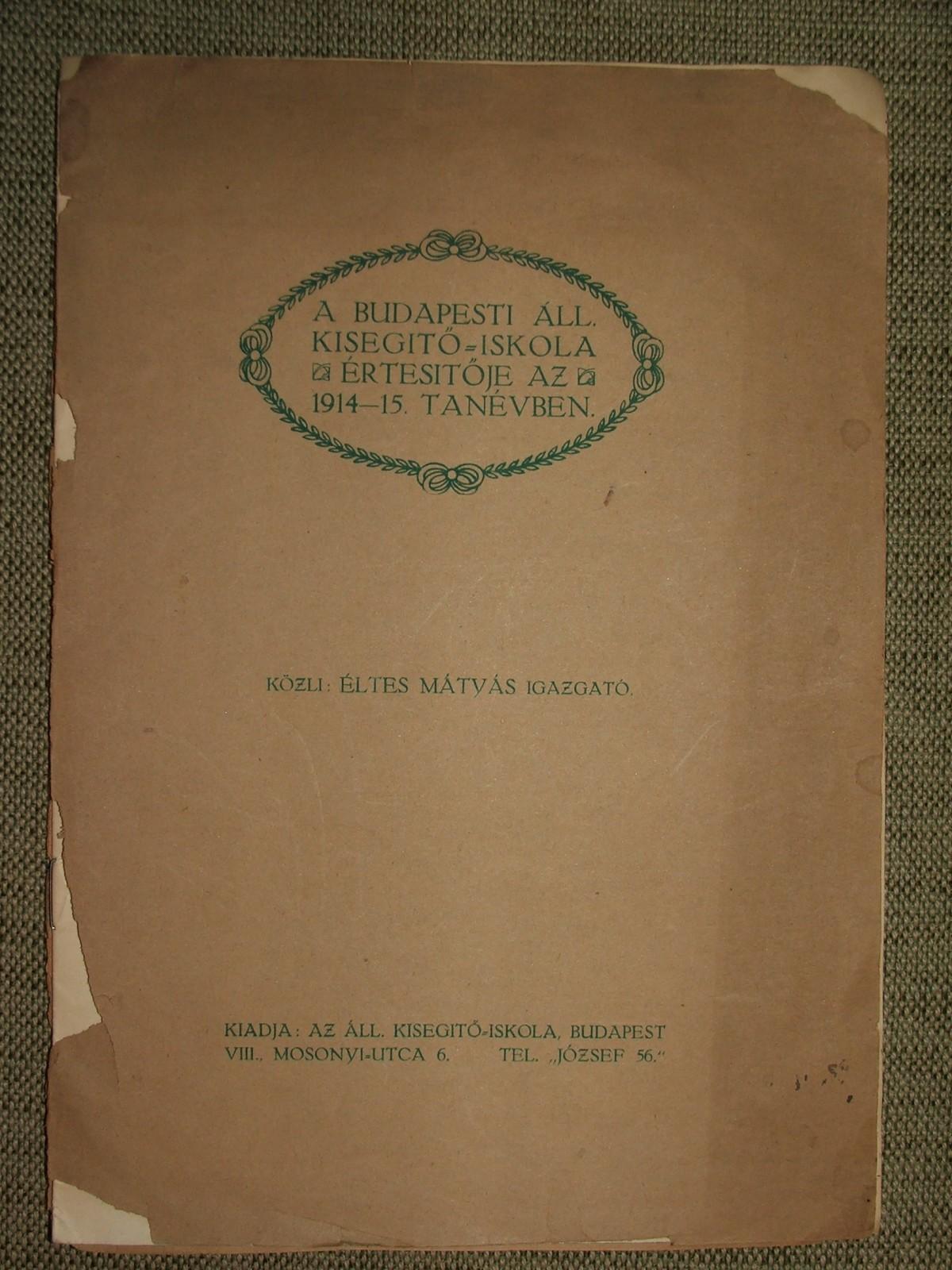 ÉLTES Mátyás: A Budapesti Áll. Kisegítő-iskola értesítője az 1914-15. tanévben.