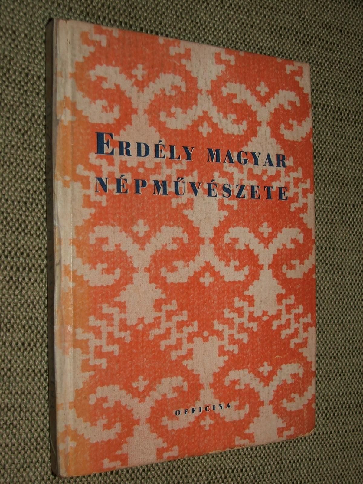 PALOTAY Gertrud: Erdély magyar népművészete