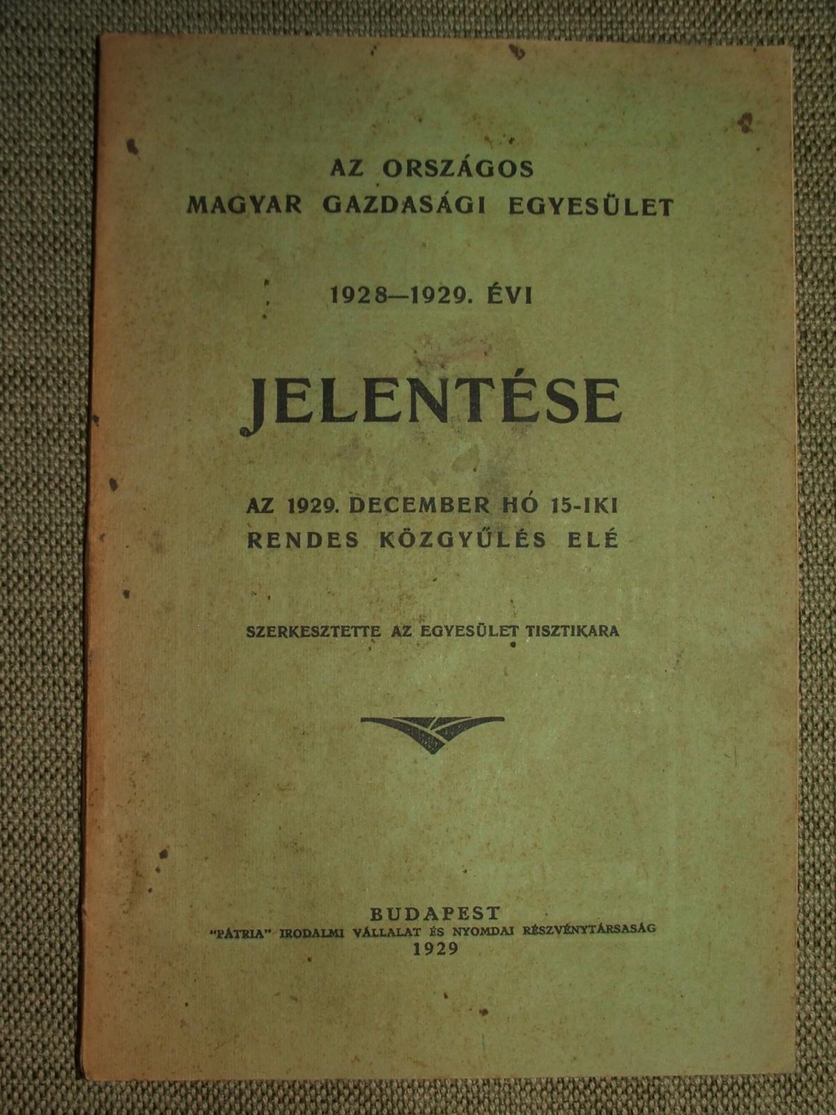 JELENTÉS: Az Országos Magyar Gazdasági Egyesület 1928 – 1929. évi jelentése