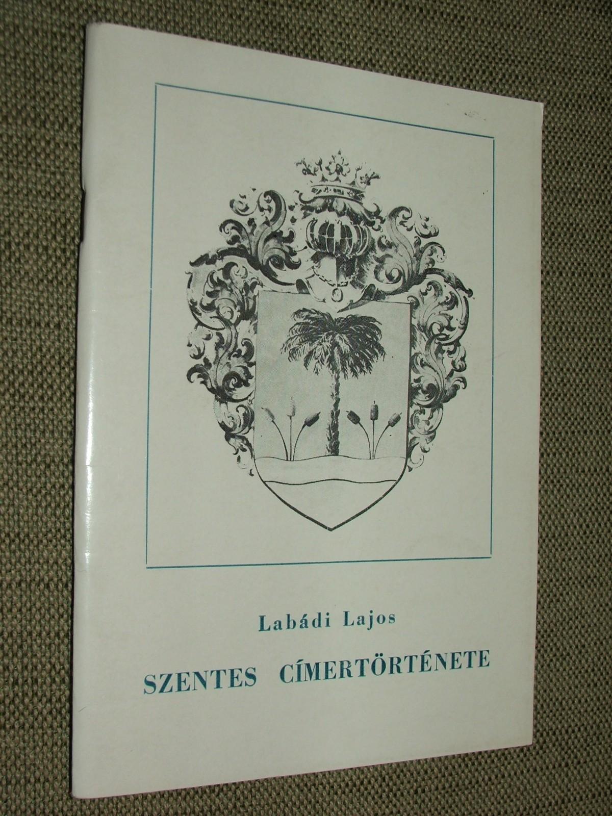 LABÁDI Lajos: Szentes címertörténete