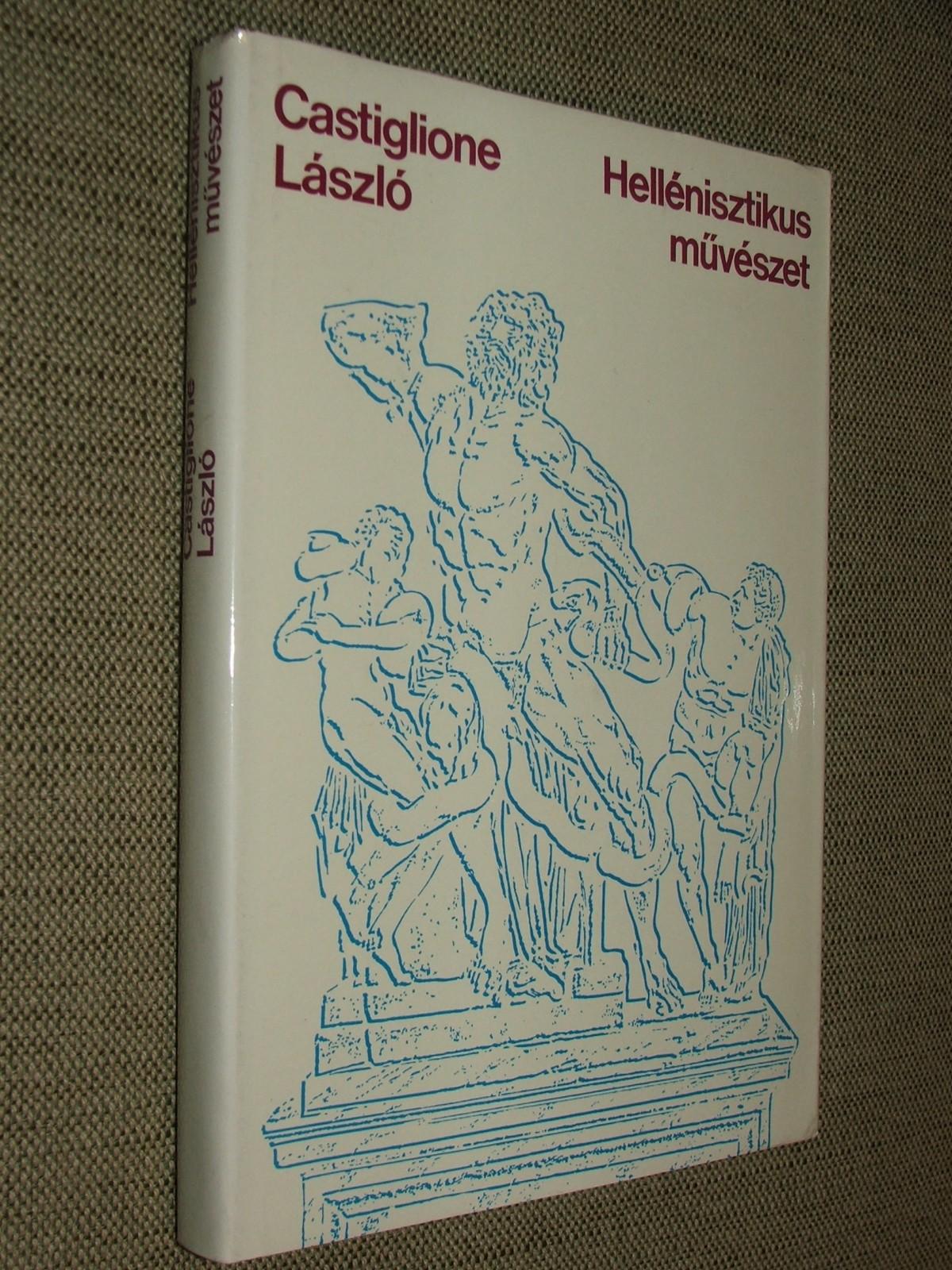CASTIGLIONE László: Hellénisztikus művészet