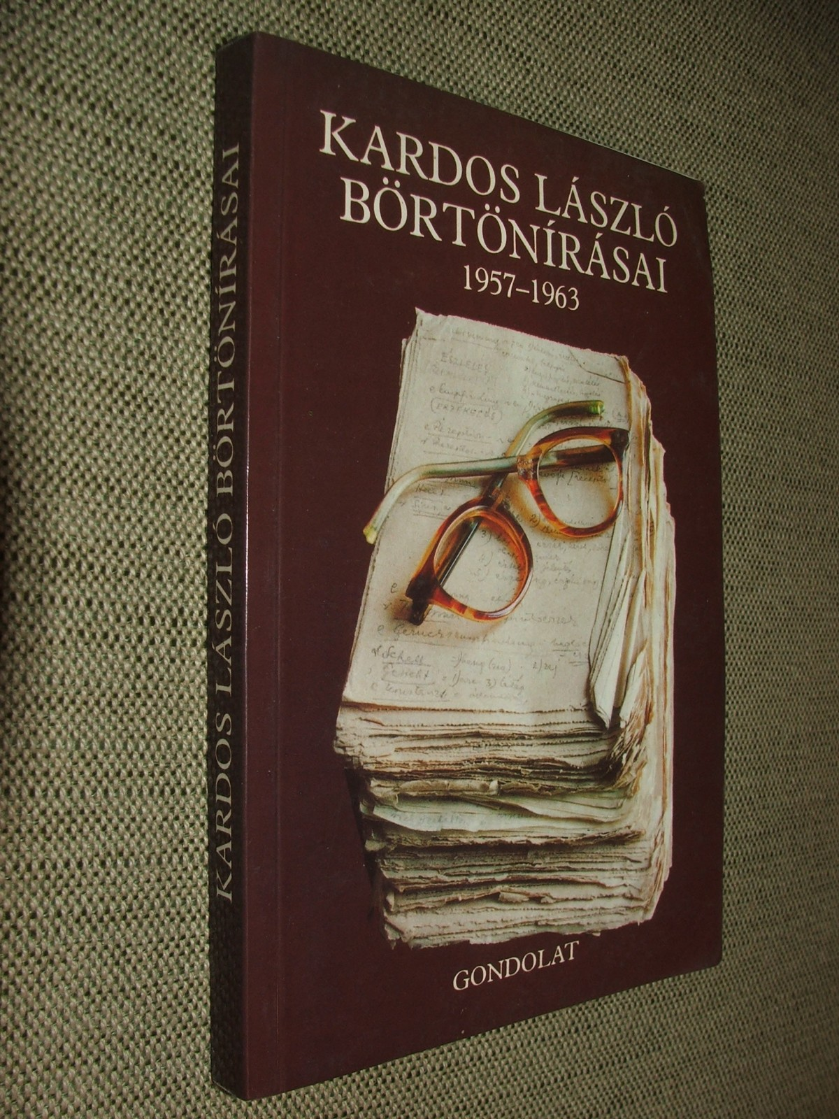 KARDOS László: – – börtönírásai 1957-1963