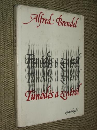 BRENDEL, Alfred: Tűnődés a zenéről