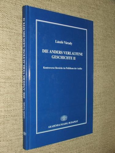 VÁRADY, László: Die anders verlaufene Geschichte II