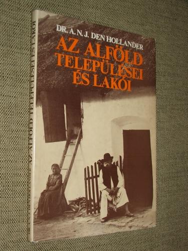HOLLANDER, A.(rie) N.(icolaas) J.(an) den: Az Alföld települései és lakói