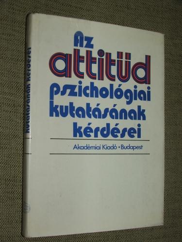 HALÁSZ László, HUNYADY György, MARTON L. Magda: Az attitüd pszihológiai kutatásának kérdései