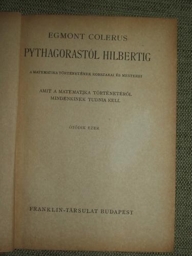 COLERUS, Egmont: Pythagorastól Hilbertig