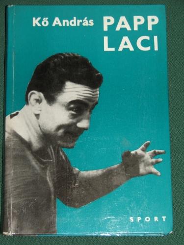KŐ András: Papp Laci