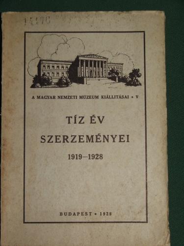 TÍZ ÉV SZERZEMÉNYEI 1919 – 1928.