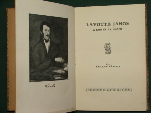 SZILÁGYI Sándor: Lavotta János, a kor és az ember