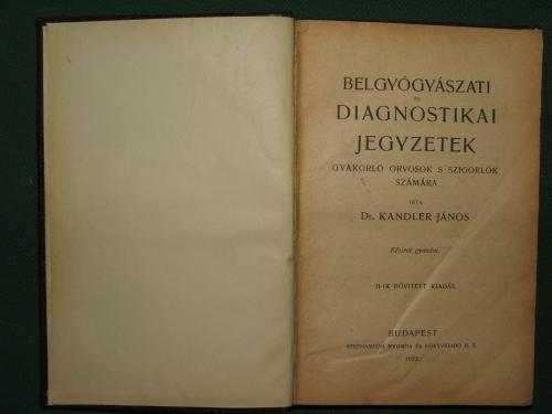 KANDLER János: Belgyógyászati és diagnosztikai jegyzetek II. bővített kiadás