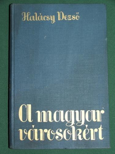 HALÁCSY Dezső: A magyar városokért III. kiadás