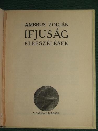 AMBRUS Zoltán: Ifjuság (Elbeszélések)