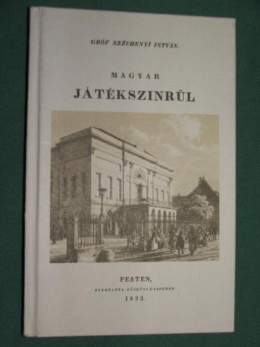 SZÉCHENYI István gr.: Magyar játékszínrül