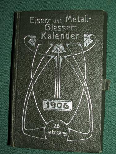 EISEN- und METALL -GIESSER – KALENDER für 1906