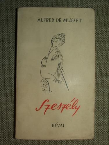 MUSSET, Alfred de: Szeszély (Vígjáték egy felvonásban)