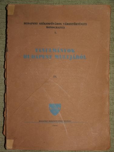 TANULMÁNYOK BUDAPEST MULTJÁBÓL IV.